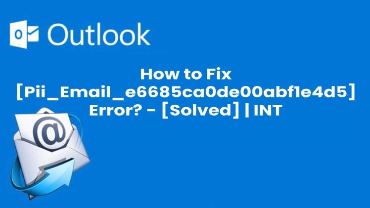 Photo of pii_email_e6685ca0de00abf1e4d5 How To Fixed