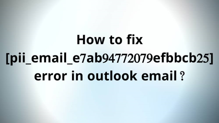 Photo of pii_email_e7ab94772079efbbcb25 How To Slove